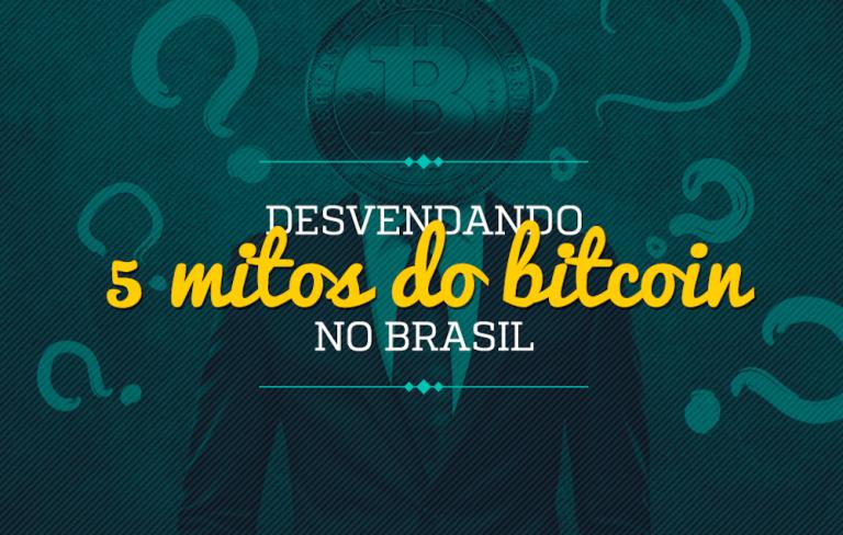 Desvendando 5 mitos do Bitcoin no Brasil
