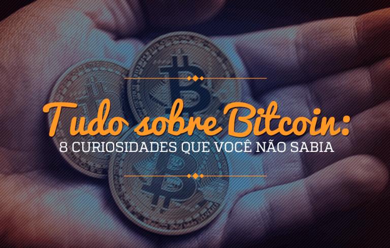 Tudo sobre Bitcoin: 8 curiosidades que você não sabia
