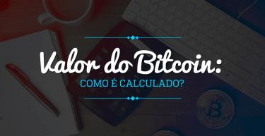 Como o valor do bitcoin é calculado?