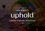 Uphold lança cartão virtual de bitcoins
