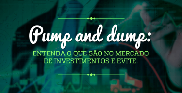 Pump and dump: entenda o que são no mercado de investimentos e evite