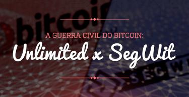 [Infográfico] A guerra civil do bitcoin: Segregated Witness x Bitcoin Unlimited
