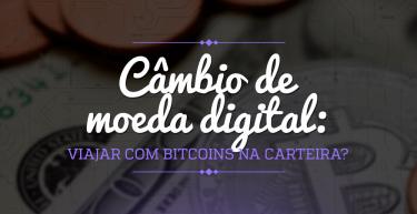 Moeda digital: faz sentido viajar com bitcoins na carteira?