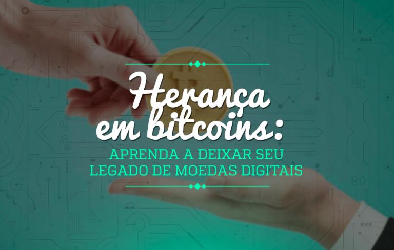Herança em bitcoins: aprenda a deixar seu legado de moedas digitais