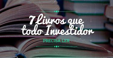 Confira 7 livros que todo investidor precisa ler