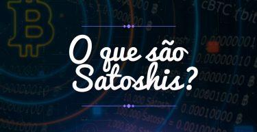 O que são Satoshis?