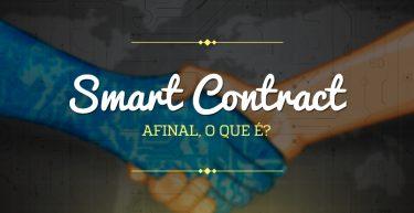 Afinal, o que é um smart contract?