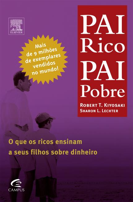 Pai rico, pai pobre é um dos principais livros para quem quer começar a investir