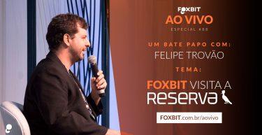 Foxbit visita a Reserva e você está convidado!