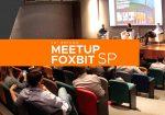 Meetup Foxbit: Empreender com Bitcoin e Blockchain