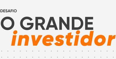 Desafio O grande Investidor