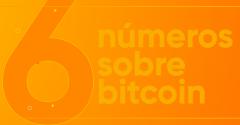 6 números que você não conhecia sobre o Bitcoin