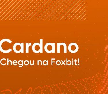 Cardano (ADA) chegou aqui na Foxbit!